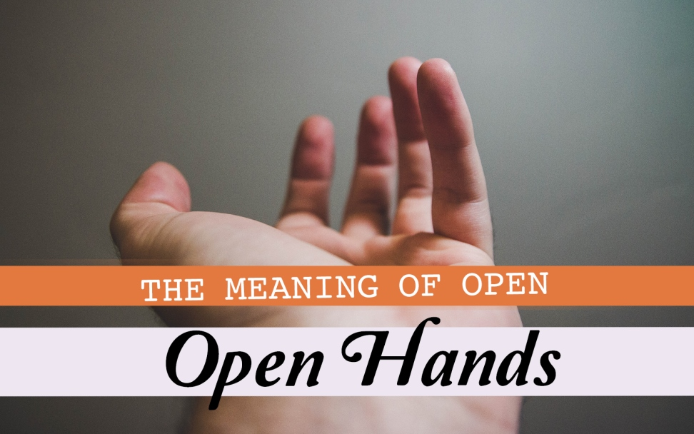 The Meaning of Open Hands